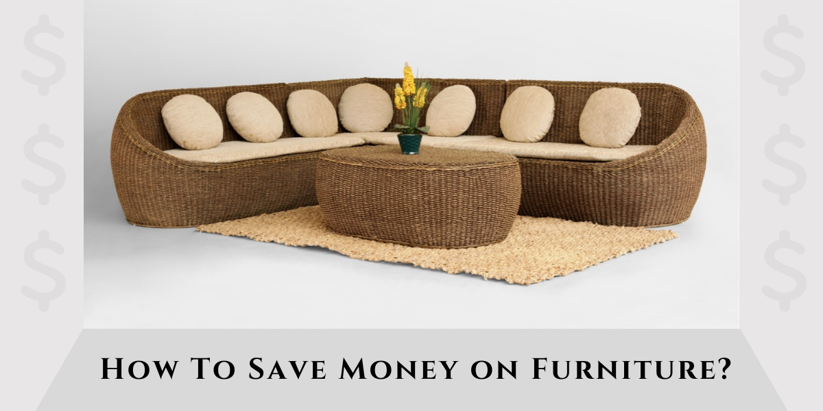 How To Save Money on Furniture?