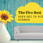 Five Different Sofa Set to Buy for your Home this Summer