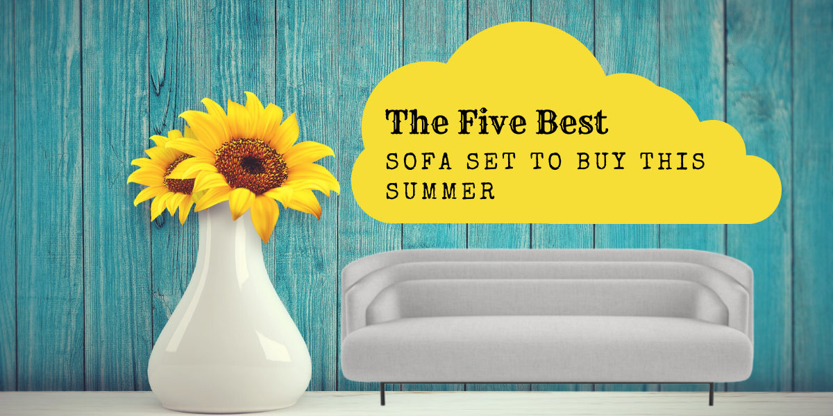 [The Five Best] Summer Season Sofa Style To Buy For Your Home