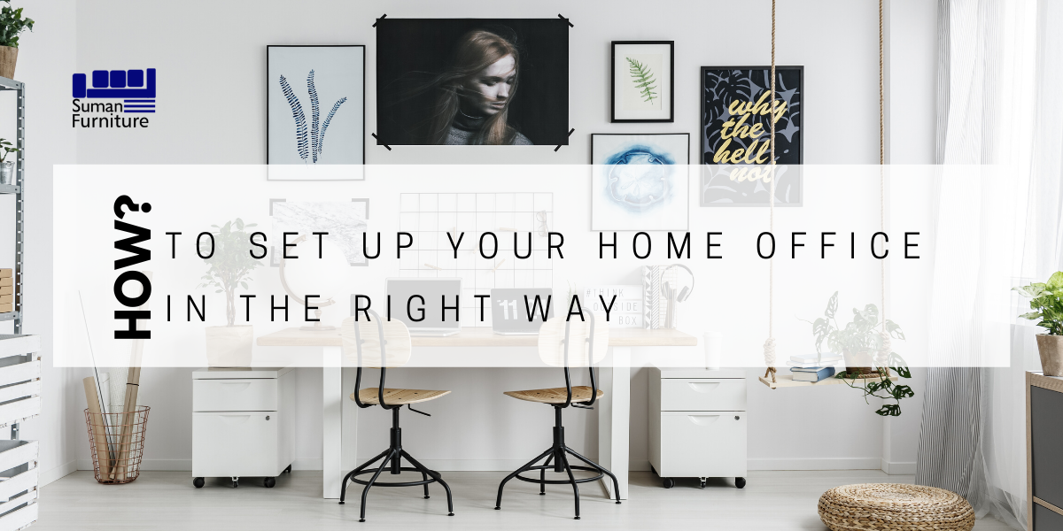 How to Set Up Your Home Office? The Right Way