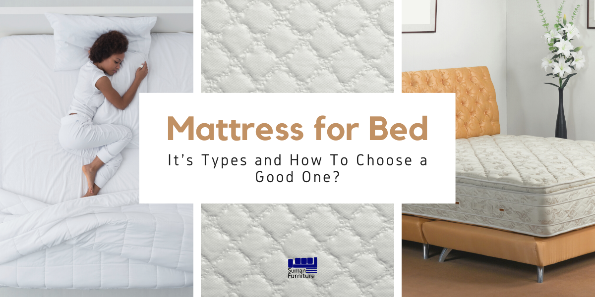 Mattress for Bed: It's Types and How To Choose a Good One?