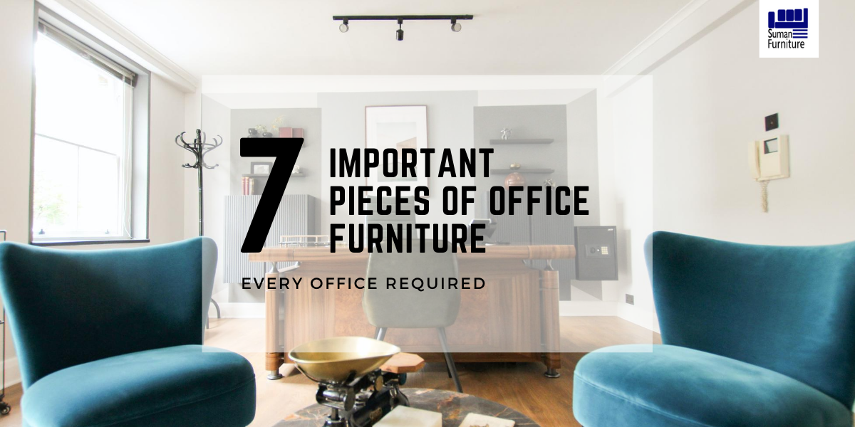 7 Important Pieces of Office Furniture Every Office Required