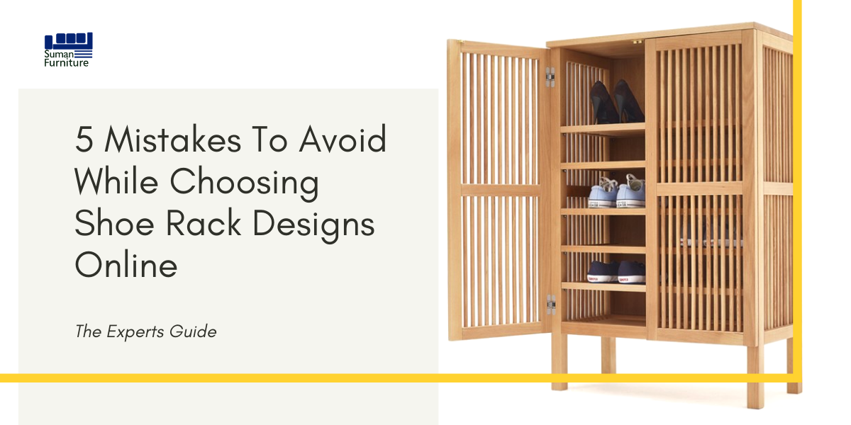 5 Mistakes To Avoid While Choosing Shoe Rack Designs Online