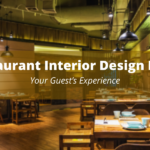 How Restaurant Interior Design Influences your guest experience