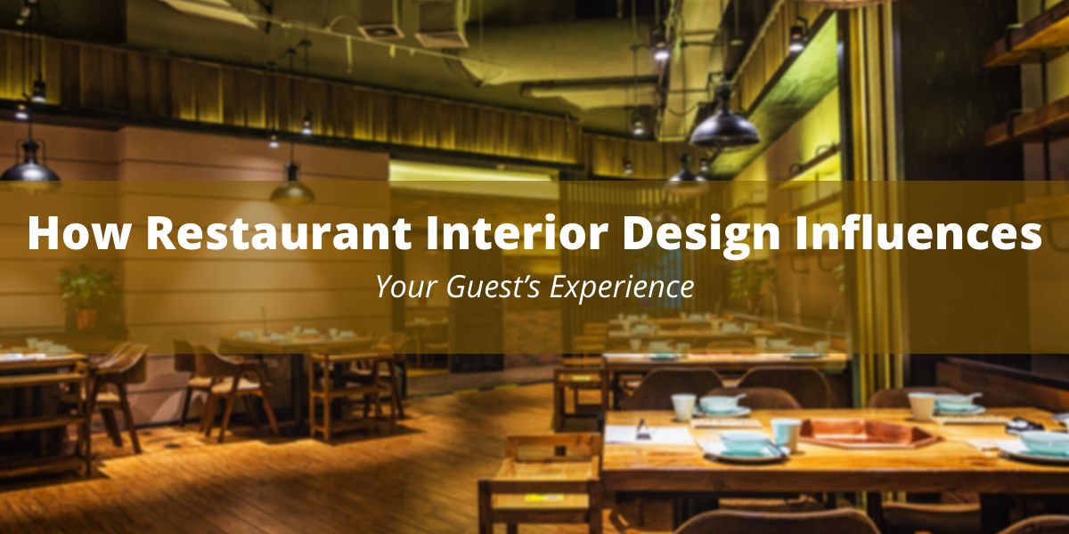 How Restaurant Interior Design Influences Your Guest's Experience
