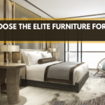 How to Choose the elite Furniture for a hotel room