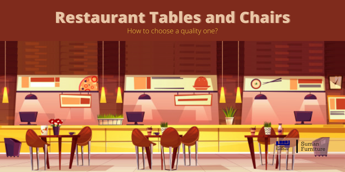 How to Choose a Quality Restaurant Tables and Chairs?